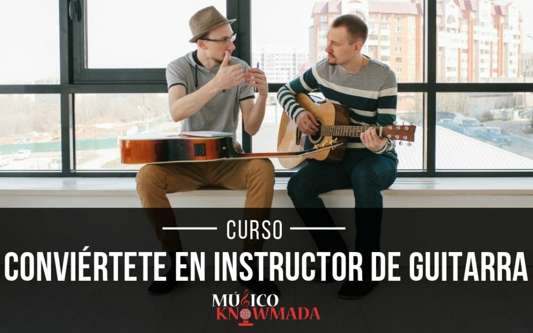 Conviértete en Instructor de Guitarra