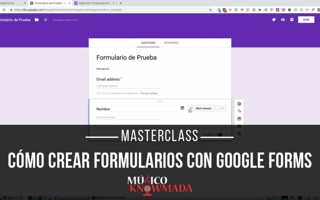 Masterclass Cómo Crear Formularios y Quizzes con Google Forms