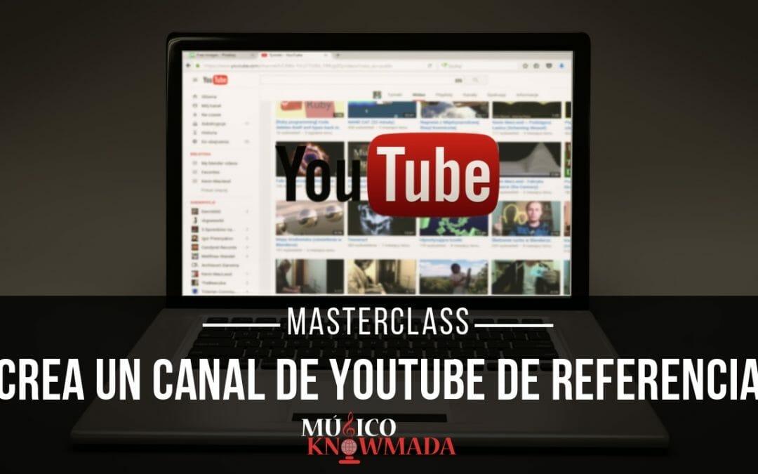 Masterclass Crea un Canal de YouTube de Referencia