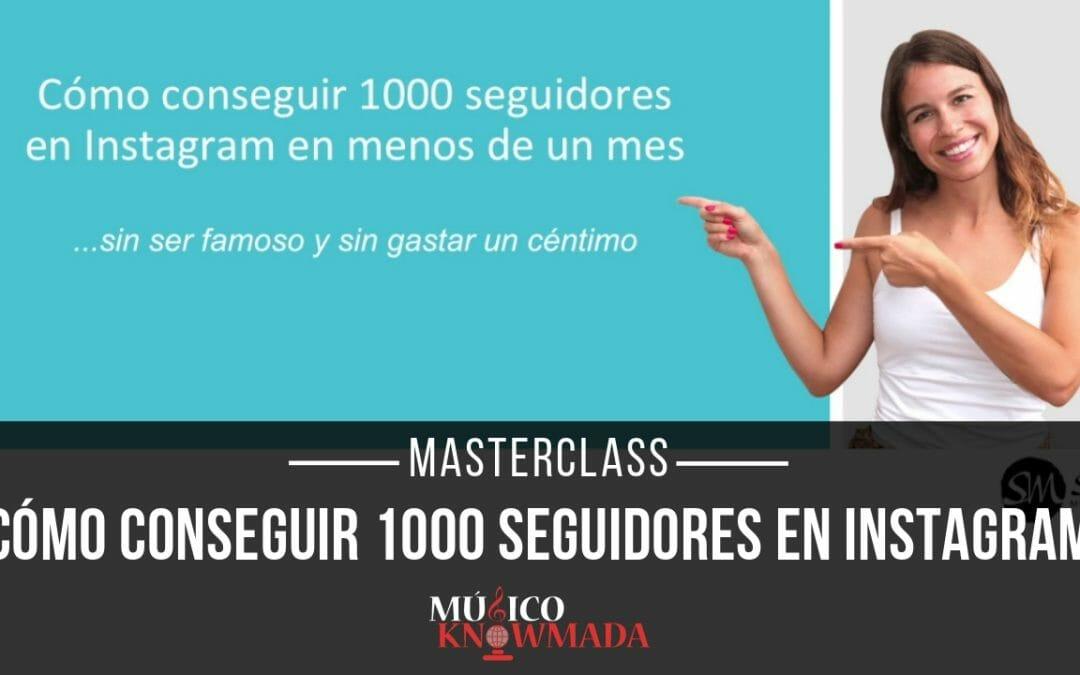 Masterclass 1000 Seguidores en Instagram en Menos de 1 Mes